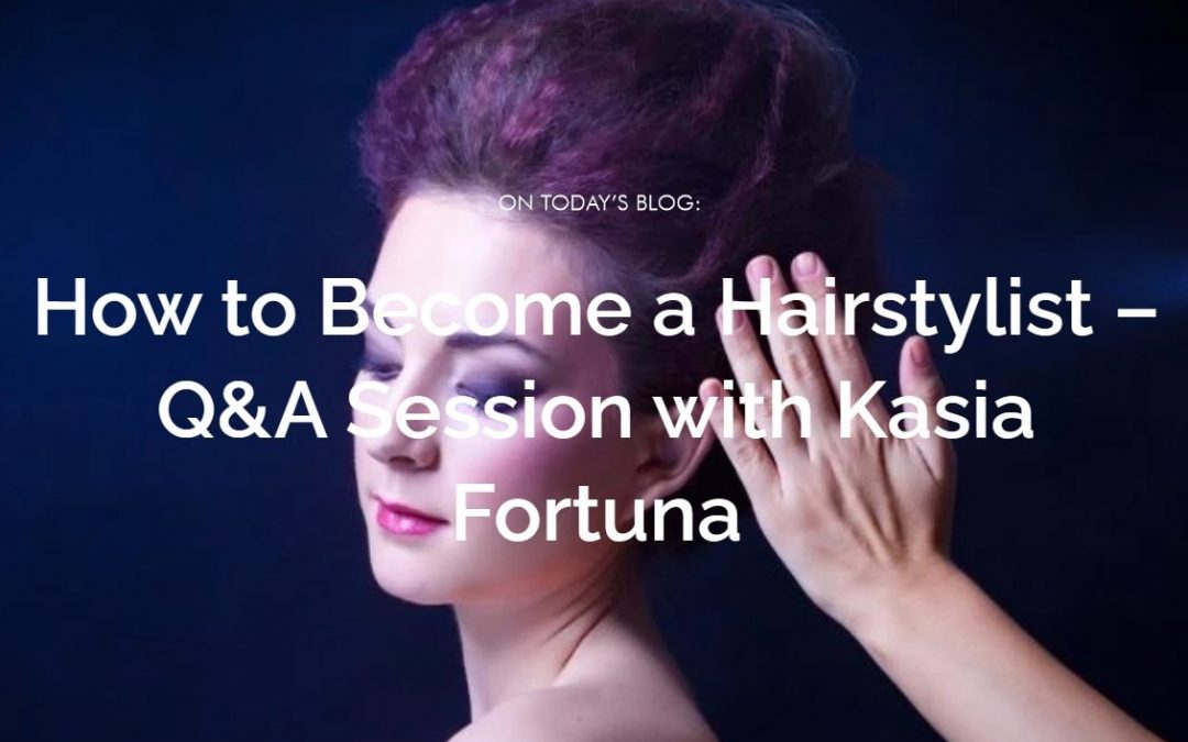 How to Become a Hairstylist Q&A with Kasia for Cliphair